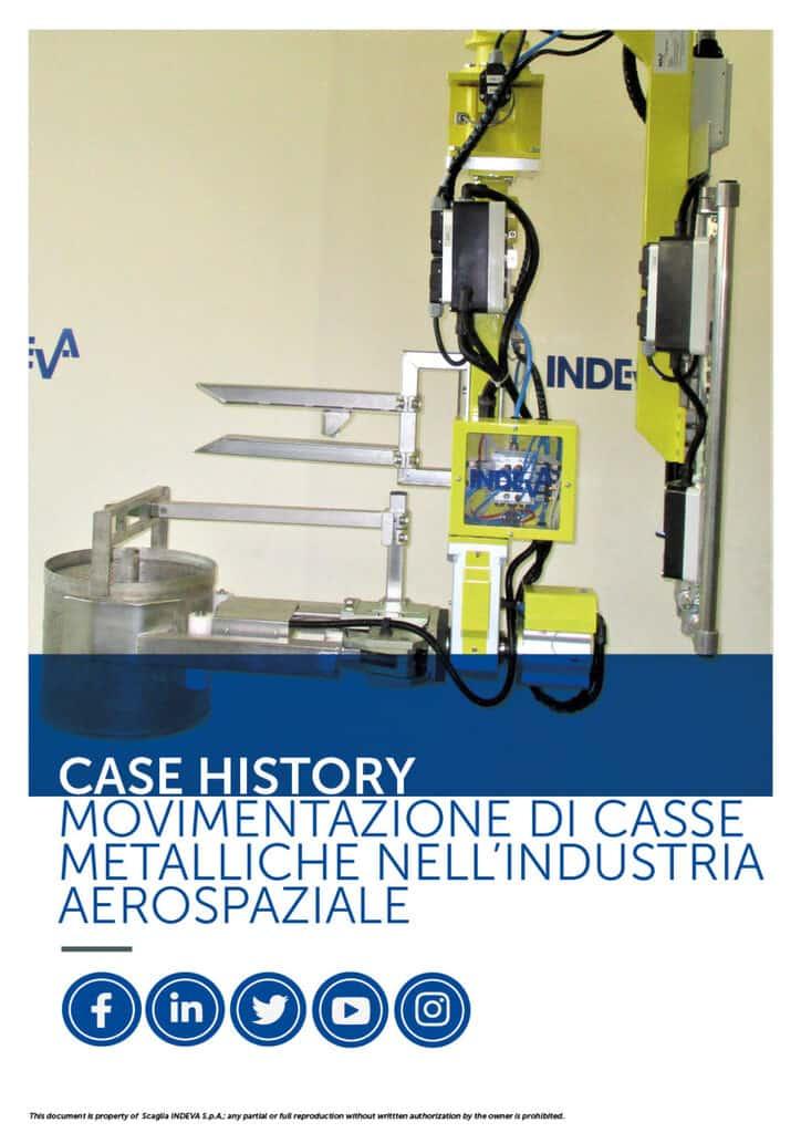 I case histories di INDEVA: movimentare cassette metalliche nell'industria aerospaziale in totale ergonomia e sicurezza, aumentandone la produttività.