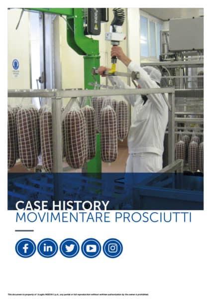 I casi di successo Indeva: movimentare con precisione prosciutti, aumentando ergonomia e sicurezza all'interno dell'azienda ed allo stesso tempo la produttività